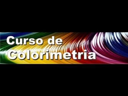 Curso de Colorimetria 2016 On Line